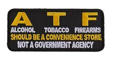 ATF ALCOHOL TOBACCO FIREARMS SHOULD BE A CONVENIENCE STORE BIKER IRON ON PATCH