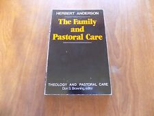 Theology and Pastoral Care: The Family and Pastoral Care by Herbert Anderson PB