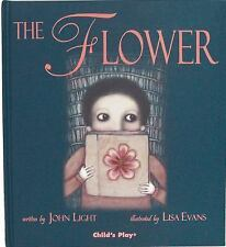 Child's Play Library: The Flower by John Light (2007, Hardcover)