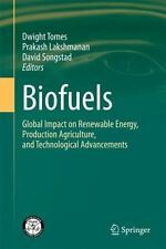 Biofuels : Global Impact on Renewable Energy, Production Agriculture, and...