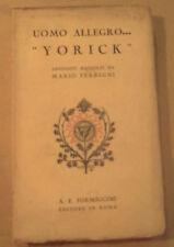 """MARCO FERRIGNI """" UOMO ALLEGRO.....YORICK""""  ANEDDOTI E RACCONTI; FORMIGGINI 1930"""