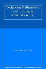 Technician Mathematics: Level 1 (Longman technician series) By John O. Bird, A.