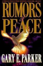 Rumors of Peace: A World at Peace is What Everyone Longs For-Or is It?