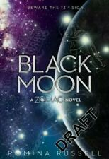 Black Moon: A Zodiac Novel, by Romina Russell (New)