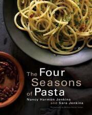 The Four Seasons of Pasta by Nancy Harmon Jenkins and Sara Jenkins (2015,...