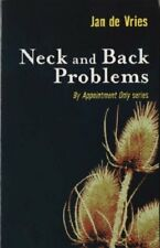 Neck and Back Problems (By Appointment Only) By Jan de Vries