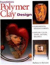 Foundations in Polymer Clay Design Paperback by Barbara A. McGuire 1999 No Reser
