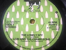 "LORI AND THE CHAMELEONS - THE LONELY SPY     7"" VINYL"