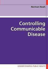 Controlling Communicable Disease by Norman Noah (2006, Paperback)