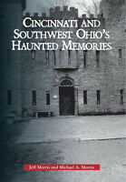 Haunted Cincinnati and Southwest Ohio [OH] [Arcadia Publishing]