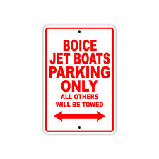 Boice Jet Boats Parking Only Boat Ship yacth Marina Lake Dock Aluminum Sign