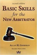 Basic Skills for the New Arbitrator, Second Edition by Goodman, Allan H.