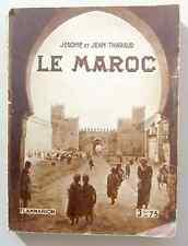 LE MAROC - par J et J Tharaud - Flammarion 1932