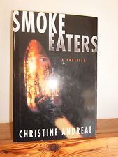 Smoke Eaters by Christine Andreae HB in DW 2000 signed copy novel re forest fire