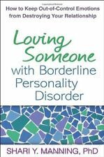 Loving Someone with Borderline Personality Disorder: How to Keep Out-of-Control