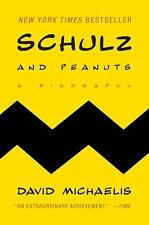Schulz and Peanuts : A Biography by David Michaelis