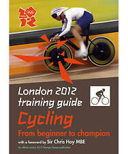 London 2012 Training Guide Cycling - New Book Tim Clifford