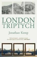 London Triptych - Paperback By Kemp, Jonathan - GOOD