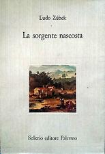 L'UDO LUDO ZUBEK LA SORGENTE NASCOSTA SELLERIO EDITORE 1989