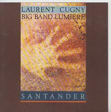 LAURENT CUGNY  BIG BAND LUMIERE  CD  SANTANDER