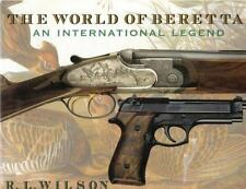 The World of Beretta: An International Legend (History of Arms), R. L. Wilson