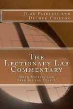 Lectionary Lab Commentary : With Stories and Sermons for Year A: By Fairless,...