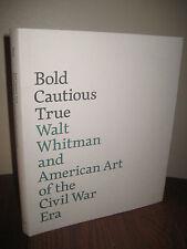 1st Edition BOLD CAUTIOUS TRUE Walt Whitman American Art Civil War ILLUSTRATED