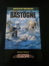 BASTOGNE: BATTLE OF THE BULGE By Michael Tolhurst (Battleground Europe) 2001 HC