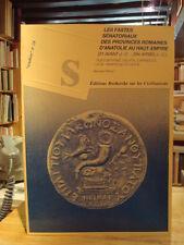 Bernard Rémy Fastes sénatoriaux Provinces romaines Anatolie Haut-Empire 1998