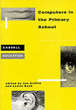 Computers in the Primary School (Cassell Education) by Griffin, Jon