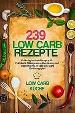 239 Low Carb Rezepte: Kohlenhydratfreie Rezepte für... | Buch | Zustand sehr gut