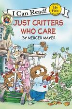 Little Critter: Just Critters Who Care (my First I Can Read): By Mercer Mayer