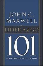 Liderazgo 101: Lo que todo líder necesita saber (Spanish Edition)