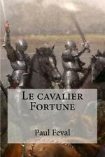 Le Cavalier Fortune by Paul Feval Paperback Book (French)