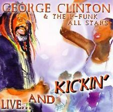 Live...and Kickin' by George Clinton & The P-Funk Allstars