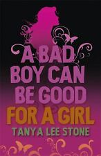 Bad Boy Can Be Good For A Girl by Stone, Tanya Lee