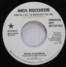 Country Promo 45 Micki Fuhrman - How Do I Get To Wherever You Are / How Do I Get