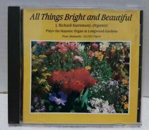 All Things Bright And Beautiful J. Richard Szeremany Longwood Gardens Organ CD