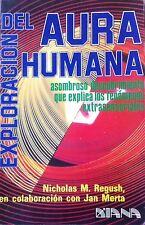 EXPLORACION Del Aura Humana- Nicolas M. Regush y Jan Merta