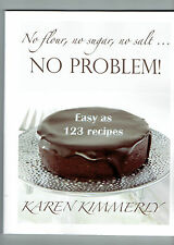 KAREN KIMMERLY tpb gluten-free recipes No Flour No Sugar No Salt No Problem