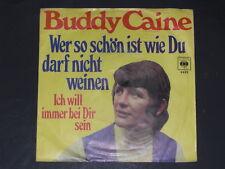 7-Single-Schlager-BUDDY CAINE-Wer so schön ist wie du darf nicht weinen