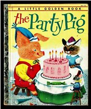 """THE PARTY PIG Richard Scarry Little Golden Book 191 """"A"""" 1ST EDITION 1954"""