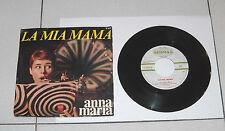 """Disco 45 Giri ANNA MARIA La mia mama - Quand'ero piccina piccina 7"""""""