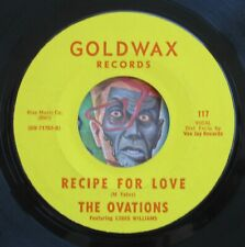 HEAR Ovations 45 Recipe For Love/I'm Living Good GOLDWAX EX northern soul R&B