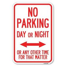"""No Parking Day or Night or Any Other Tim 12"""" X 18"""" Heavy-Gauge Aluminum Sign"""