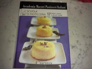 Libri di cucina: Scuola di Pasticceria - Accademia Maestri Pasticceri Italiani