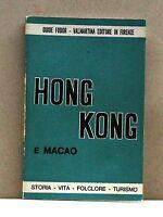 HONG KONG  E MACAO [Libro -  Storia, Vita, Folclore e turismo]