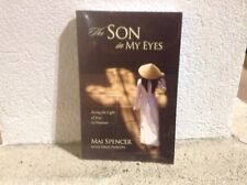 The Son in My Eyes: Seeing the Light of Jesus in Vietnam by Mai Spencer -English