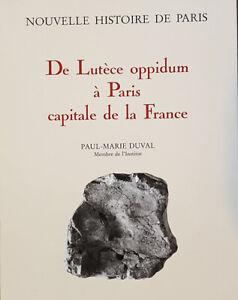 Nouvelle histoire de Paris - De Lutèce Oppidum à Paris capitale de la France.