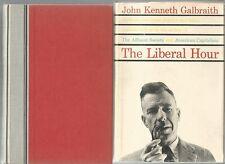 THE LIBERAL HOUR by John Kenneth Galbraith 1960 Second Printing Hc Dj ECONOMICS